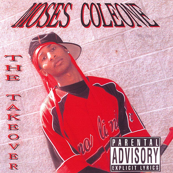 Moses Coleone - Tha Takeover