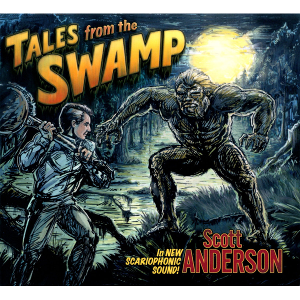 Scott Anderson - Tales From The Swamp