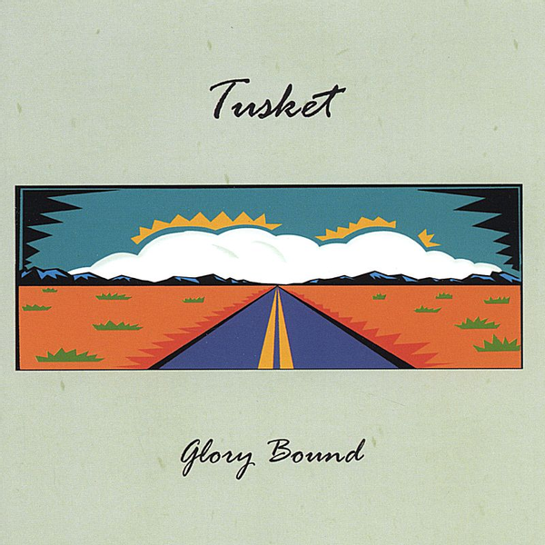 Tusket - Glory Bound