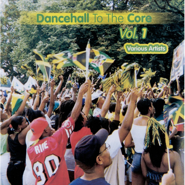 Various Artists - Dancehall to the Core, Vol. 1