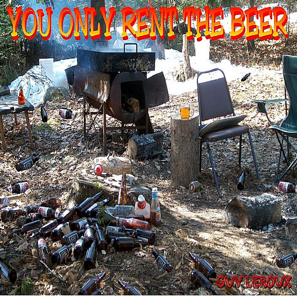 Guy Leroux - You Only Rent the Beer