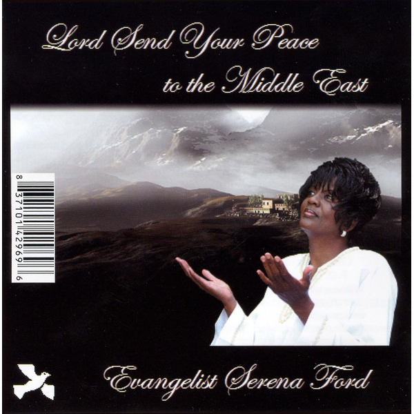 Serena Ford - Lord Send Your Peace to the Middle East