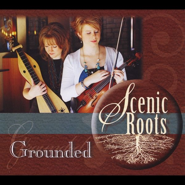 Scenic Roots - Grounded