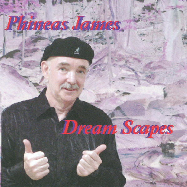 Phineas James - Dream Scapes