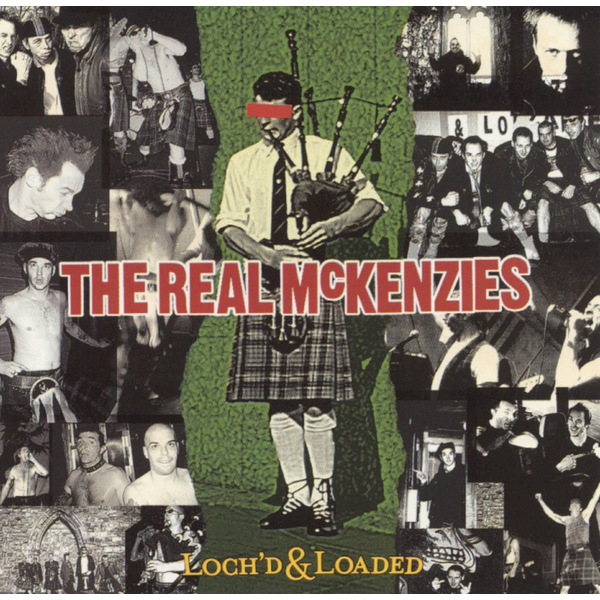 Real McKenzies,The - Loch'd & Loaded