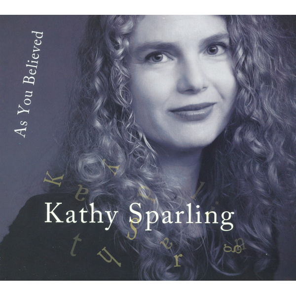 Kathy Sparling - As You Believed