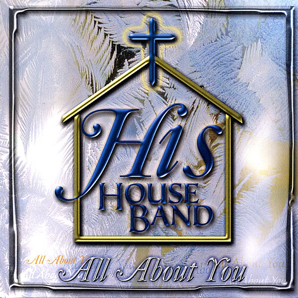 His House Band - All About You