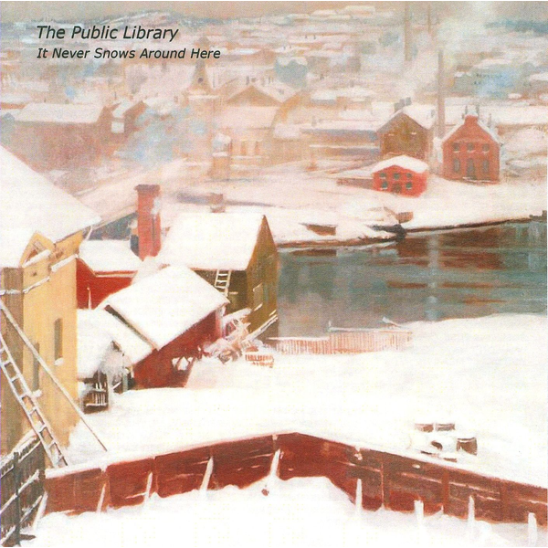 The Public Library - It Never Snows Around Here