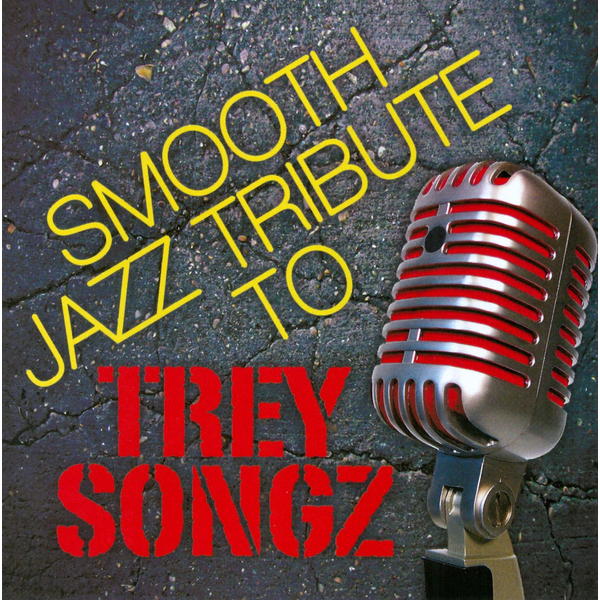 Various Artists - Smooth Jazz Tribute to Trey Songz