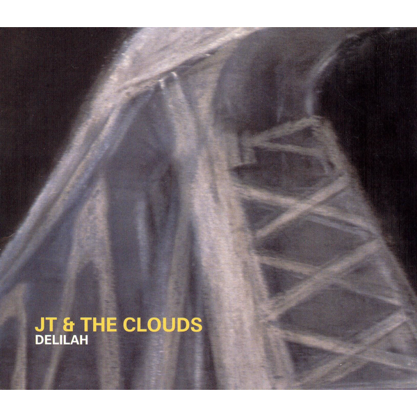 JT & The Clouds - Delilah