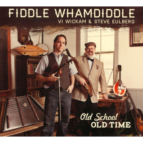 Fiddle Whamdiddle - Old School Old Time