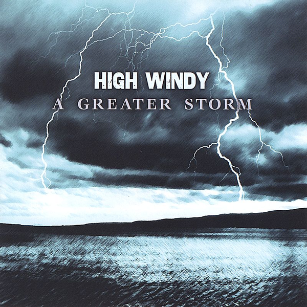 High Windy - Greater Storm