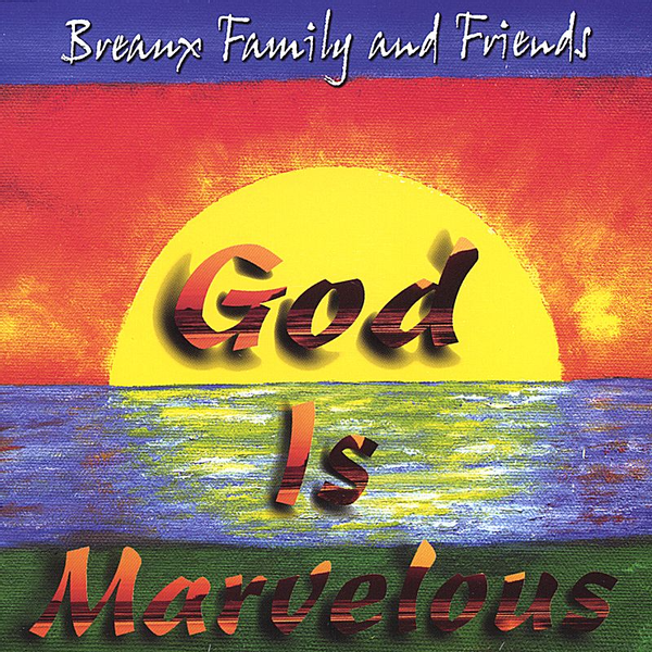 Breaux Family & Friends - Marvelous