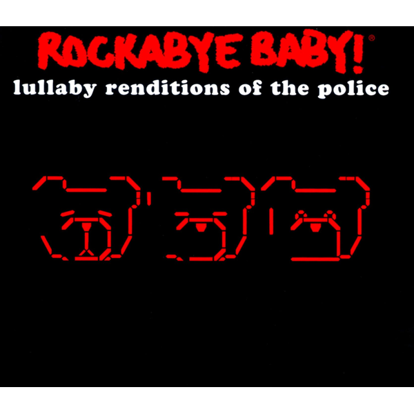 Andrew Bissell - Rockabye Baby!: Lullaby Renditions of the Police