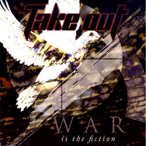 Take Out - War Is the Fiction