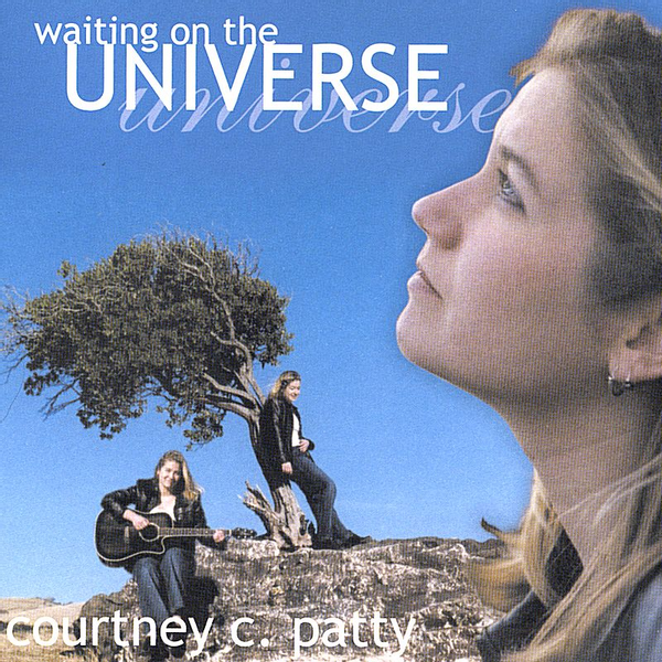 Courtney C. Patty - Waiting on the Universe