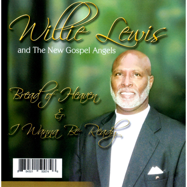Willie Lewis & the New Gospel Angels - Bread of Heaven & I Wanna Be Ready