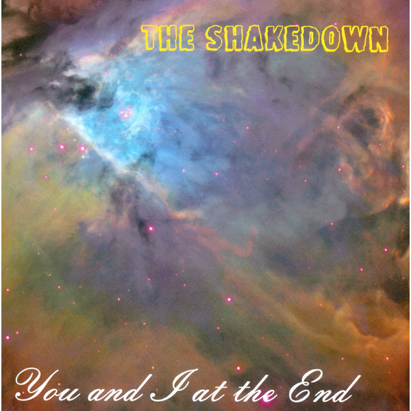 The Shakedown - You And I At The End