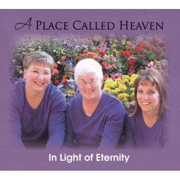 In Light of Eternity - Place Called Heaven