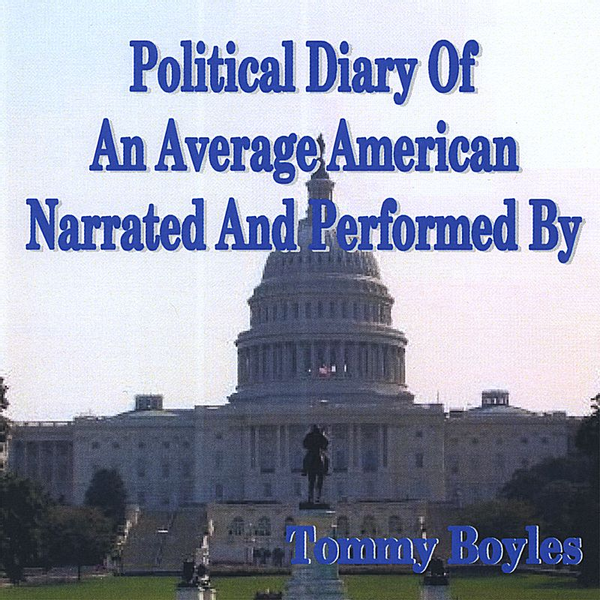 Tommy Boyles - Political Diary of an Average American