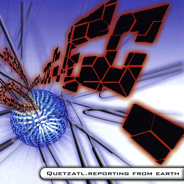 Quetzatl - Reporting from Earth
