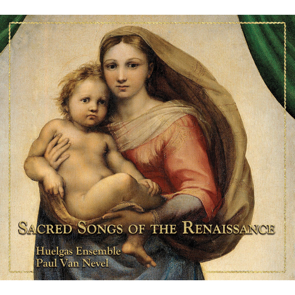 Huelgas Ensemble / Paul van Nevel - Sacred Songs of the Renaissance