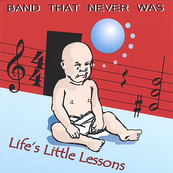 Band That Never Was - Life's Little Lessons