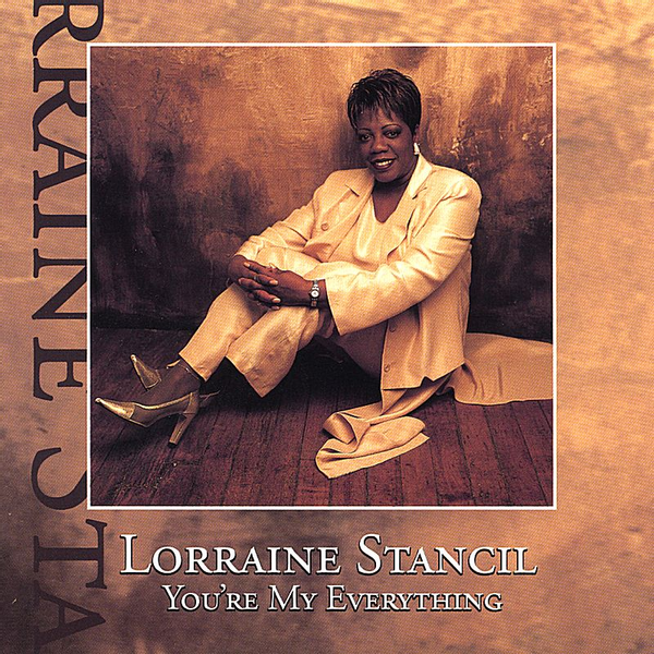 Lorraine Stancil - You're My Everything