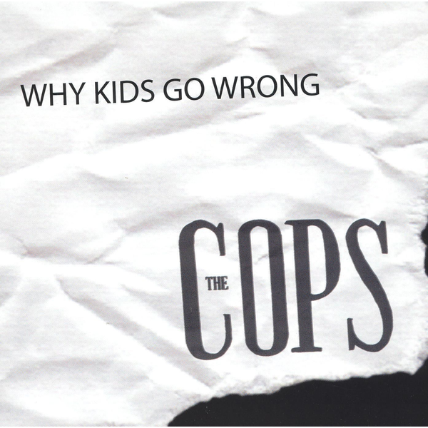 Cops - Why Kids Go Wrong [EP]