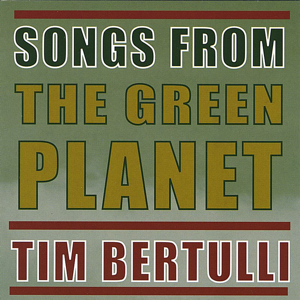 Tim Bertulli - Songs from the Green Planet