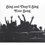 Sing and They'll Sing Your Song