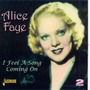 Jasmine Records Alice FAYE - I Feel A Song Coming On CD