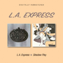 L.A. Express/Shadow Play