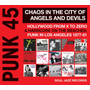 PUNK 45: Chaos in the City of Angels And Devils, Hollywood From X to Zero & Hardcore on the Beaches: Punk In Los Angeles 1977-81