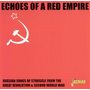 Jasmine Records RUSSIAN ARMY ENSEMBLE - Echoes Of A Red Empire: Russian Songs Of Struggle CD
