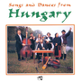 Songs and Dances from Hungary