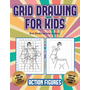 Best Books on how to draw (Grid drawing for kids - Action Figures): This book teaches kids how to draw Action Figures using grids