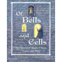 Of Bells and Cells