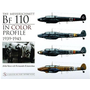 The Messerschmitt Bf 110 in Color Profile: 1939-1945