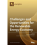 Challenges and Opportunities for the Renewable Energy Economy