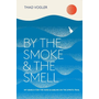 ISBN By the Smoke and the Smell