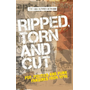 Ripped, torn and cut