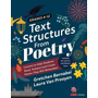 Text Structures from Poetry, Grades 4-12: Lessons to Help Students Read, Analyze, and Create Poems They Will Remember