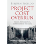 Project Cost Overrun: Causes, Consequences, and Investment Decisions