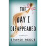 The Day I Disappeared: A Thriller