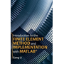 Introduction to the Finite Element Method and Implementation with Matlab(r)