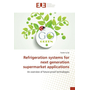 Refrigeration systems for next generation supermarket applications