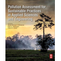 Pollution Assessment for Sustainable Practices in Applied Sciences and Engineering