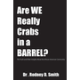 Are We Really Crabs in a Barrel?