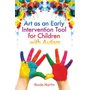 UBC Press Art as an Early Intervention Tool for Children with Autism book Paperback